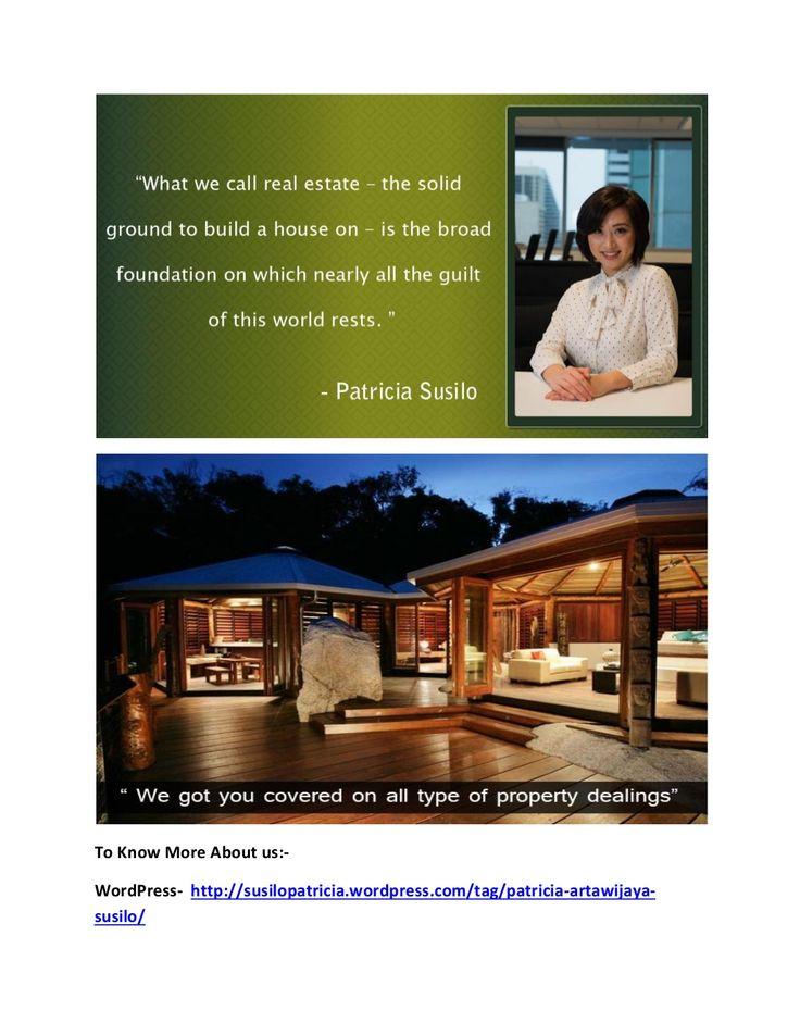 Patricia artawijaya susilo in real estate bussiness by PatriciaSusilo07 via slideshare