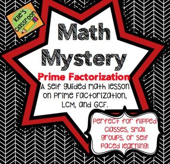 Prime Factorization, LCM, and GCFThis is an amazing set of self guided lessons for students to learn and practice prime factorization, LCM, and GCF! This set is perfect for a flipped classroom, independent small groups, intervention, practice, review, or to push independent learners!