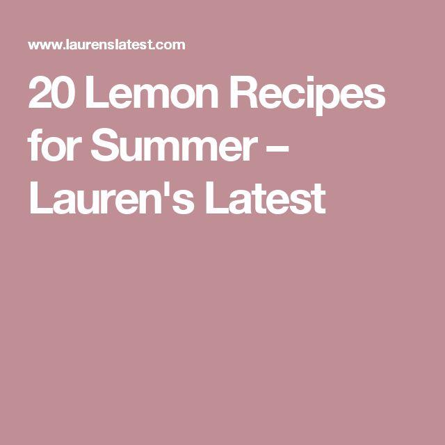 20 Lemon Recipes for Summer – Lauren's Latest