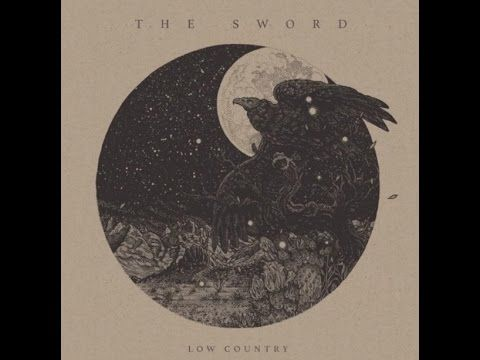 ► The Sword - Low Country