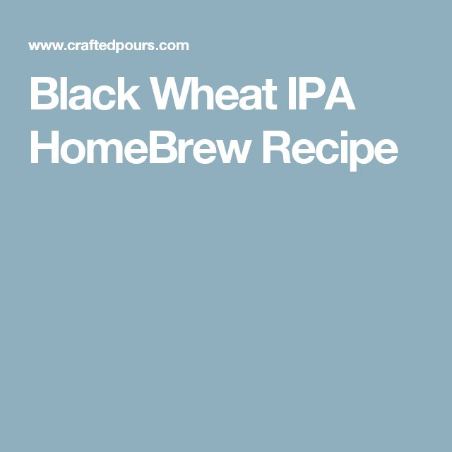 Black Wheat IPA HomeBrew Recipe