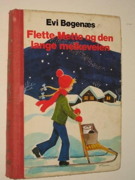 Flette-Mette og den lange melkeveien. Av Evi Bøgenæs 1973