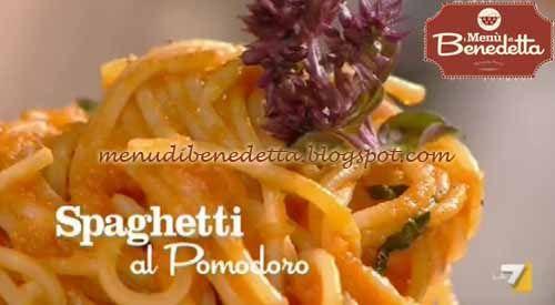 """Spaghetti al Pomodoro: ricetta Parodi da """"I menù di Benedetta"""""""