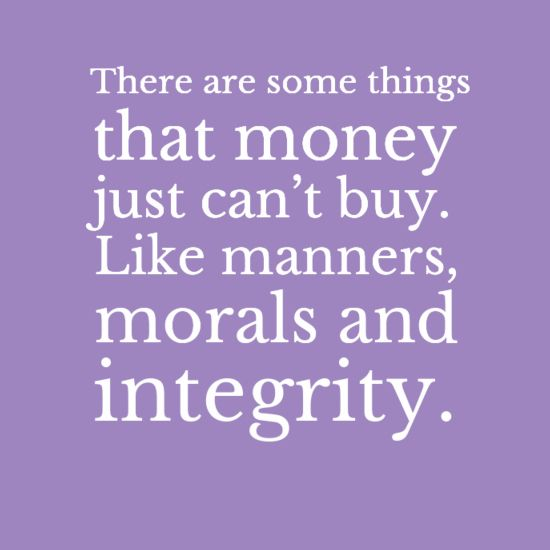 manners, morals and integrity.