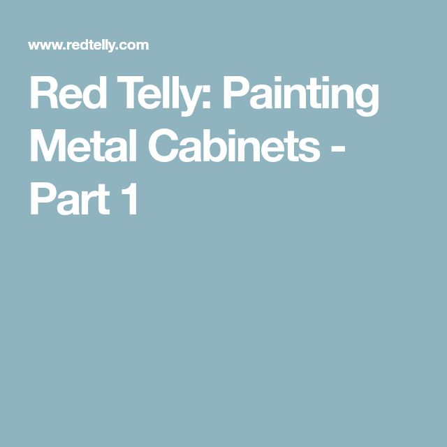 Red Telly: Painting Metal Cabinets - Part 1