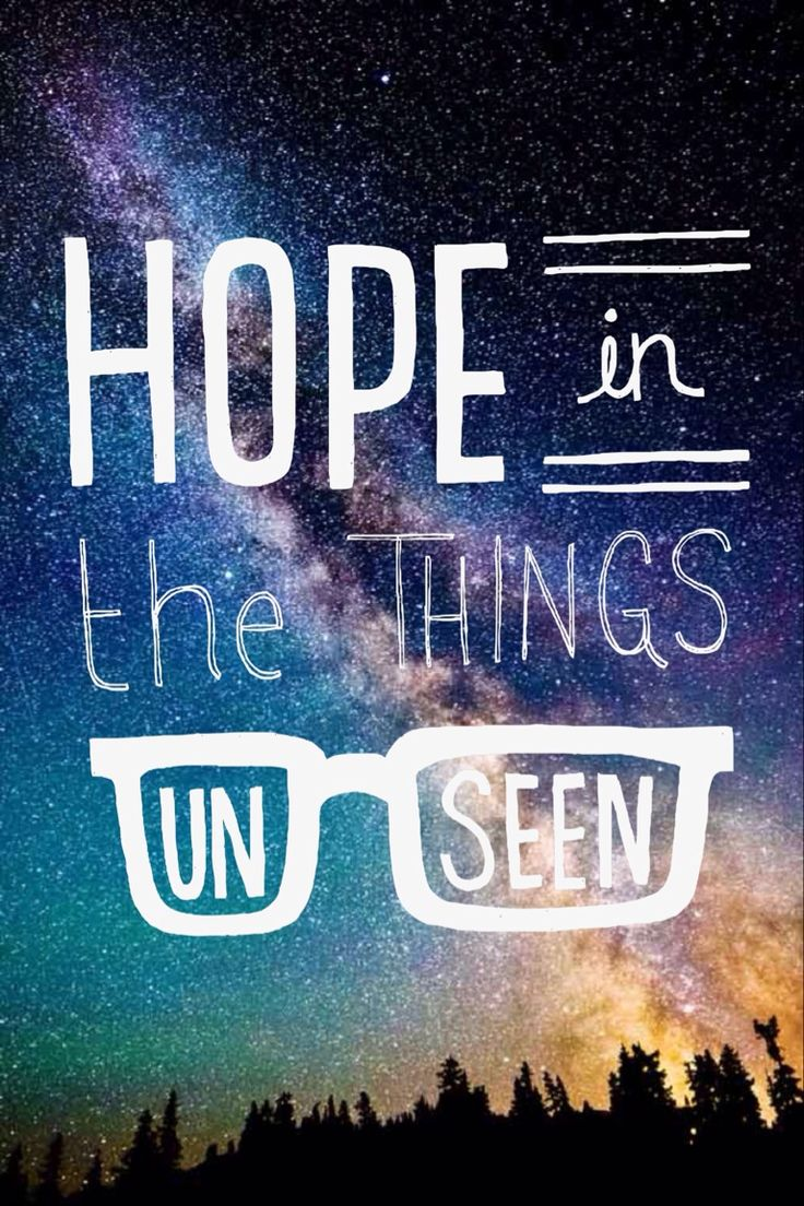Hope is the things unseen Amazing quotes Pinterest