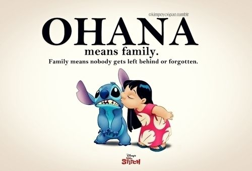 """And we all know what """"Ohana"""" means, don't we, boys & girls?"""