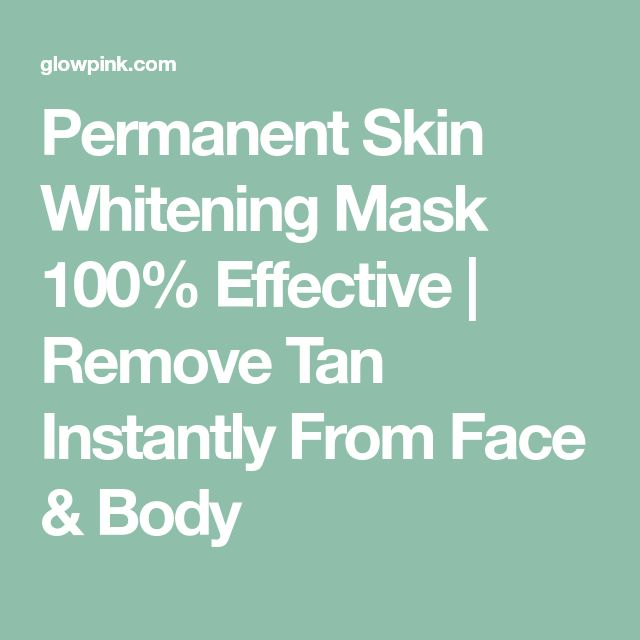 Permanent Skin Whitening Mask 100% Effective | Remove Tan Instantly From Face & Body