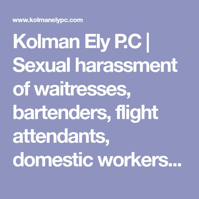Kolman Ely P.C | Sexual harassment of waitresses, bartenders, flight attendants, domestic workers, female truck drivers and other women in service industries