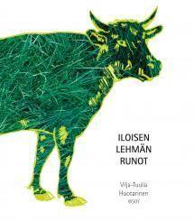 Vilja-Tuulia Huotarinen: Iloisen lehmän runot (vain jos hinta alle 10e)