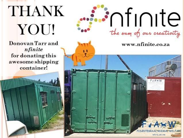 An ENORMOUS thank you goes to Donovan Tarr and Nfinite for donating a shipping container to us! We are absolutely over the moon about it; we could not have taken the next steps on our new journey without it.  YOU ROCK!