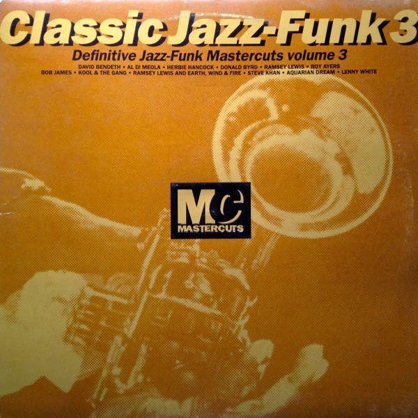 Various - Classic Jazz-Funk Mastercuts Volume 3 (Vinyl, LP) at Discogs