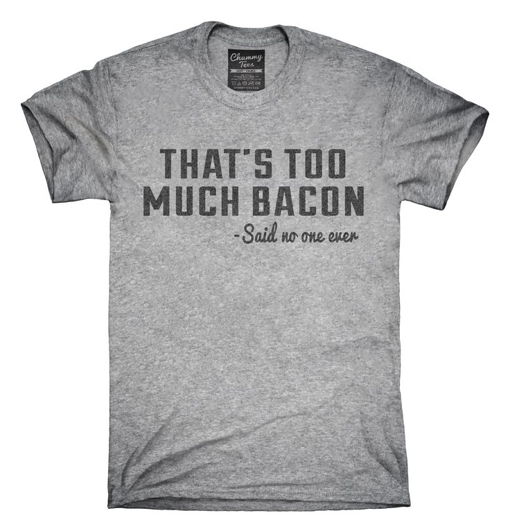 That's Too Much Bacon Funny Breakfast Quote T-Shirts, Hoodies, Tank Tops