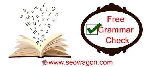Free Grammar Check Tool to avoid any problem in grammar field - SEO WAGON Blog
