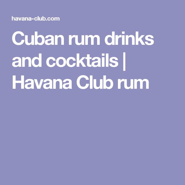 Cuban rum drinks and cocktails | Havana Club rum