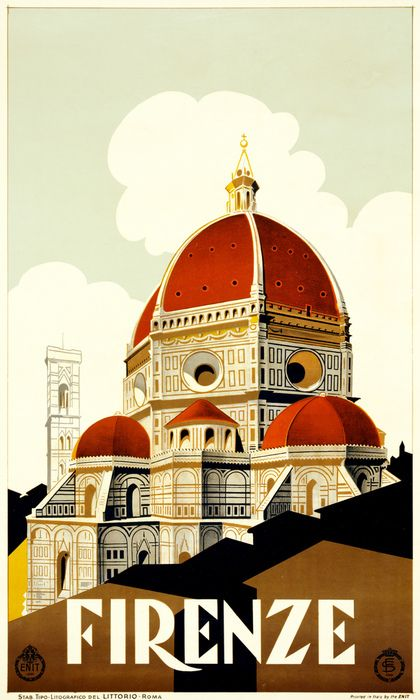 Firenze. Travel poster shows Santa Maria del Fiore, the Duomo of Florence. Stab. Tipo-Lithografico del Littorio, Rome, for ENIT (Ente Nazionale Italiano per il Turismo) ca. 1930.  Firenze, Italy, travel poster for ENIT, 1930 (via trialsanderrors)