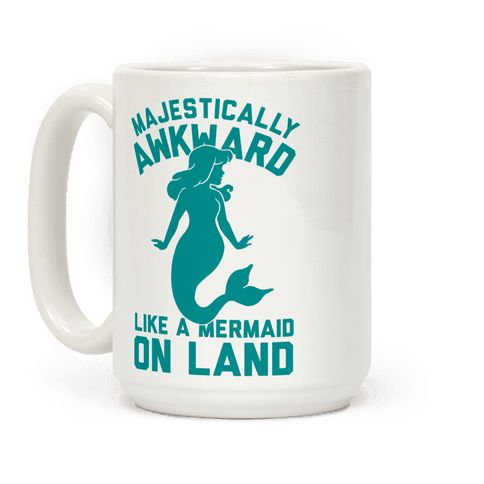 Majestically Awkward Like A Mermaid On Land - This funny mermaid mug is for all awkward nerds who know they're got something special, majestically awkward, like a mermaid on land. Awkward but beautiful? This awkward mug is perfect for fans of mermaid memes, awkward quotes and awkward memes.