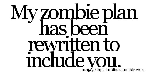 True love.: Zombies Apocalyp, Pick Up Line, Pickup Lines, Romantic Pickup, Romantic Pick Up, True Love, Things, Zombie Apocalypse, True Stories