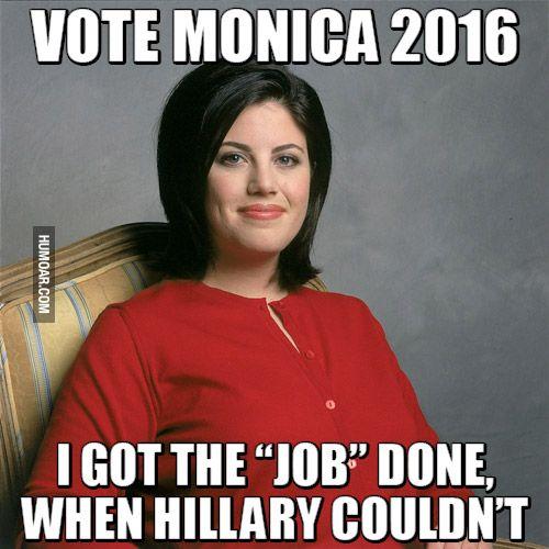45342ddd1188588da3d881763abcadde monika lewinsky politics humor monica lewinsky got the job done when hillary clinton couldnt,Monica Lewinsky 2016 Meme