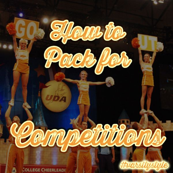 How to Pack for Competitions: http://www.varsitysideline.com/uncategorized/how-to-pack-for-competitions