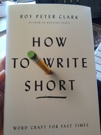 Whether it's an email, tweet, blog, presentation slide, or poem, being able to write short is a skill that everyone needs.