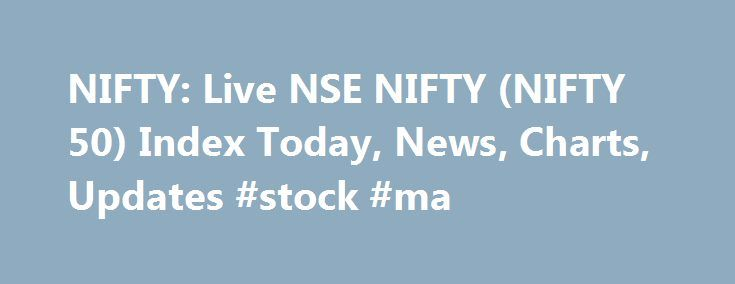 """NIFTY: Live NSE NIFTY (NIFTY 50) Index Today, News, Charts, Updates #stock #ma http://stock.remmont.com/nifty-live-nse-nifty-nifty-50-index-today-news-charts-updates-stock-ma/  medianet_width = """"300"""";   medianet_height = """"600"""";   medianet_crid = """"926360737"""";   medianet_versionId = """"111299"""";   (function() {       var isSSL = 'https:' == document.location.protocol;       var mnSrc = (isSSL ? 'https:' : 'http:') + '//contextual.media.net/nmedianet.js?cid=8CUFDP85S' + (isSSL ? '&https=1' : '')…"""