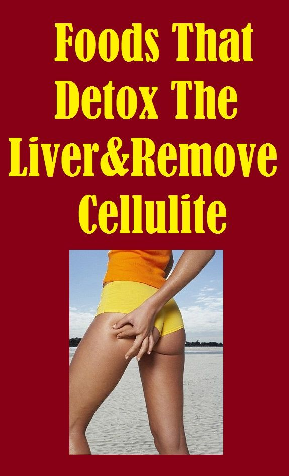 Foods That #Detox The #Liver And Remove #Cellulite. Read More... http://slimmingtips.givingtoyou.com/foods-that-detox-remove-cellulite
