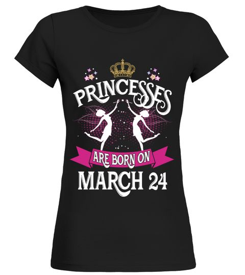 # Princesses are born on MARCH 24 .  Princesses are born on MARCH 24  - Birthday T Shirt DesignPREMIUM T-SHIRT WITH EXCLUSIVE DESIGN – NOT SELL IN STORE AND OTHER WEBSITEGauranteed safe and secure checkout via:PAYPAL   VISA   MASTERCARDGauranteed safe and secure checkout via: PAYPAL   VISA   MASTERCARD