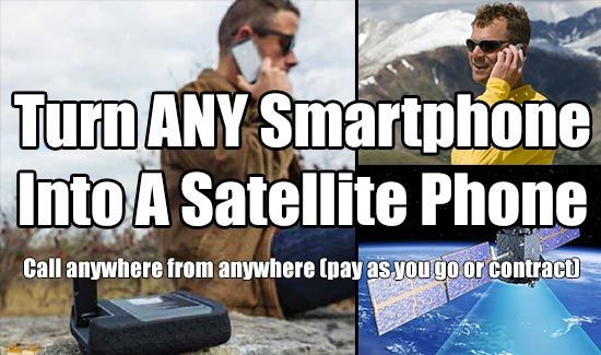 Turn Your Smartphone Into A Satellite Phone. Phone home in any disaster. Pay as you go options to for budget minded people.