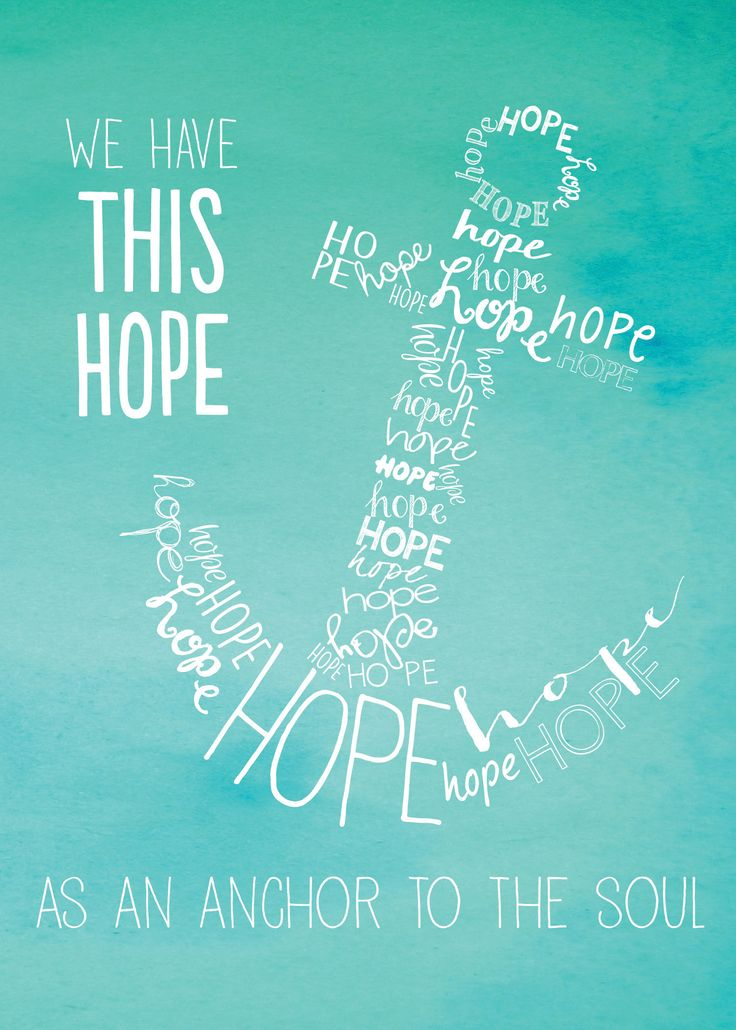 """Free printable, note card, wallpaper for tablets and phones. """"We have this hope as an anchor for the soul, firm and secure. -Hebrews 6:19"""""""
