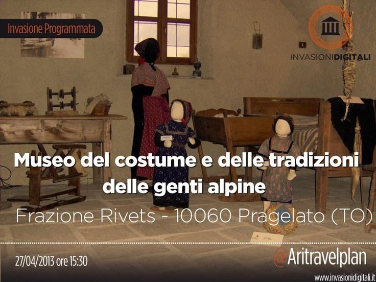 Il 27 aprile invasione del Museo del costume e delle tradizioni delle genti alpine di Pragelato (TO) con Ari travelplan #invasionidigitali