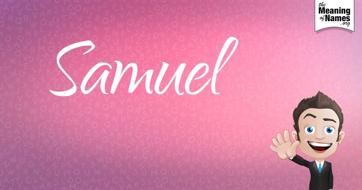 What Does The Name Samuel Mean? | Names with meaning ...
