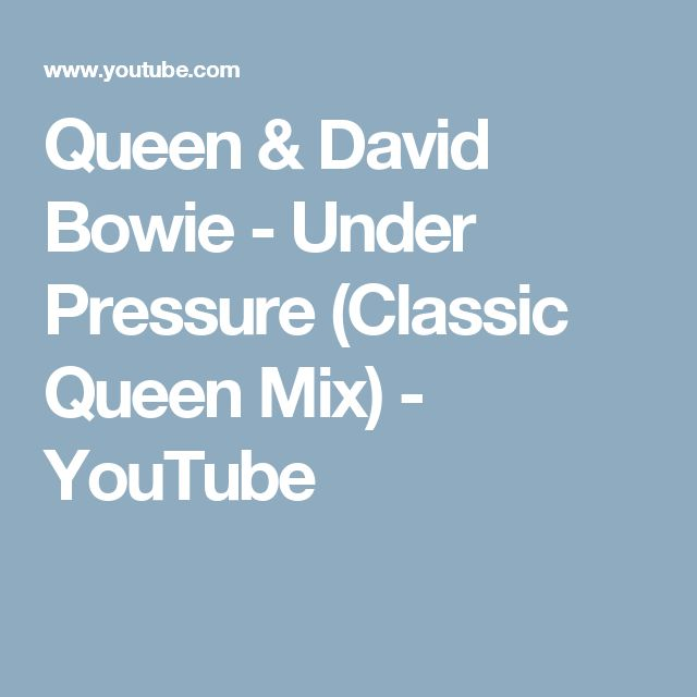Queen & David Bowie - Under Pressure (Classic Queen Mix) - YouTube