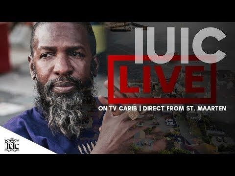 IUIC LIVE ON TV CARIB | DIRECT FROM ST  MAARTEN - YouTube