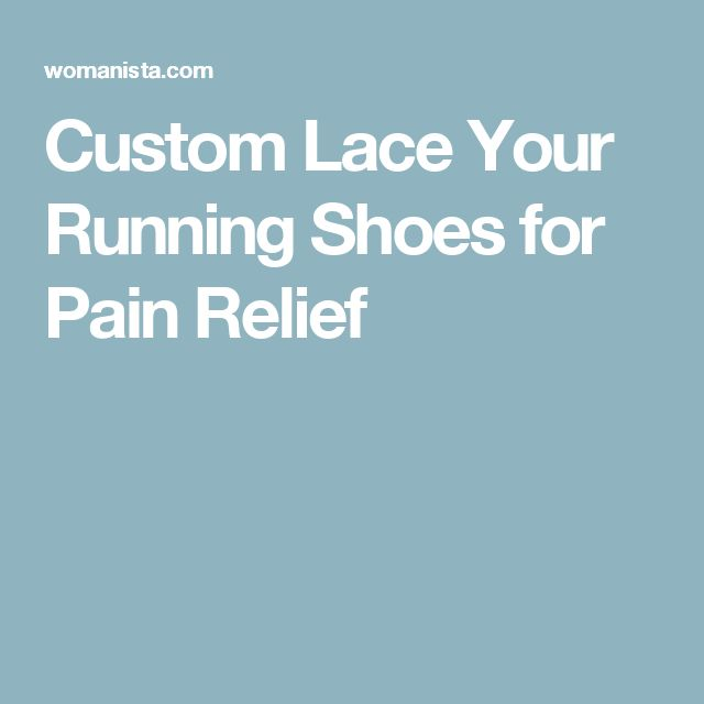Custom Lace Your Running Shoes for Pain Relief