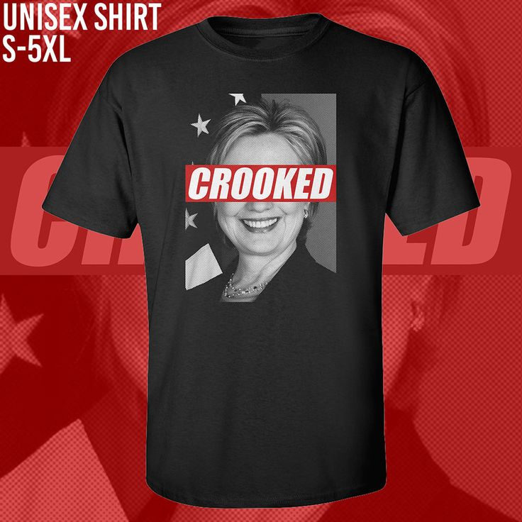Crooked Hillary Clinton T-Shirt *** Black Tee *** Trump *** Make America Great #crooked #hillary #clinton #donald #trump #nascar #birthday #party #bride #red #south