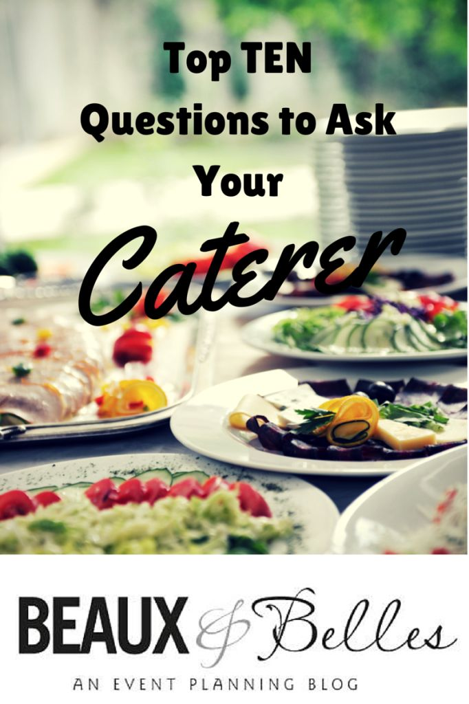Top 10 Questions To Ask Your Caterer Beaux Belles An Event Planning Blog