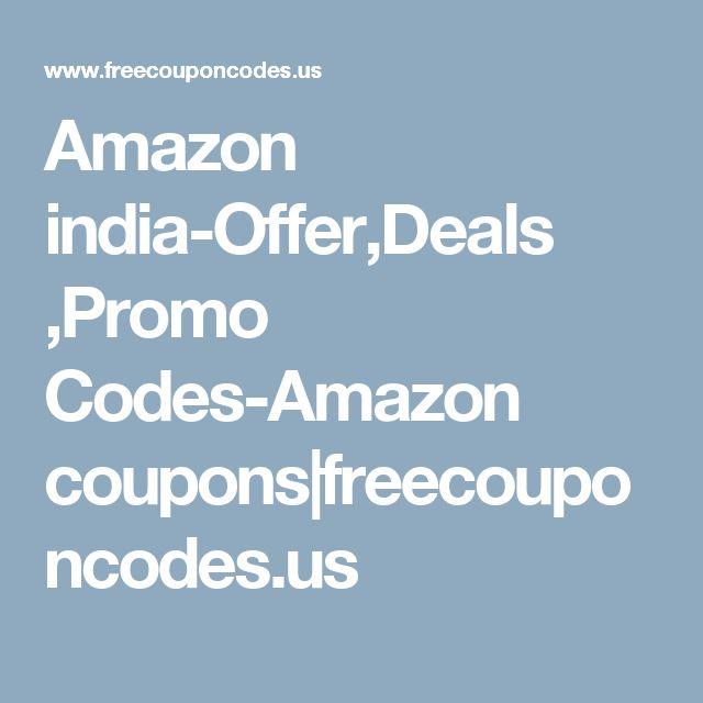 Amazon india-Offer,Deals ,Promo Codes-Amazon coupons|freecouponcodes.us
