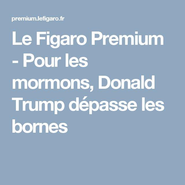Le Figaro Premium - Pour les mormons, Donald Trump dépasse les bornes