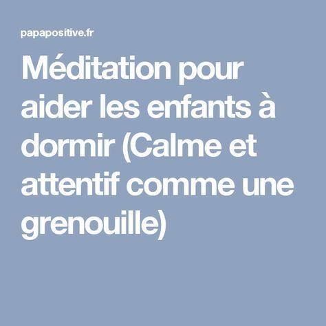 Méditation pour aider les enfants à dormir (Calme et attentif comme une grenouille)