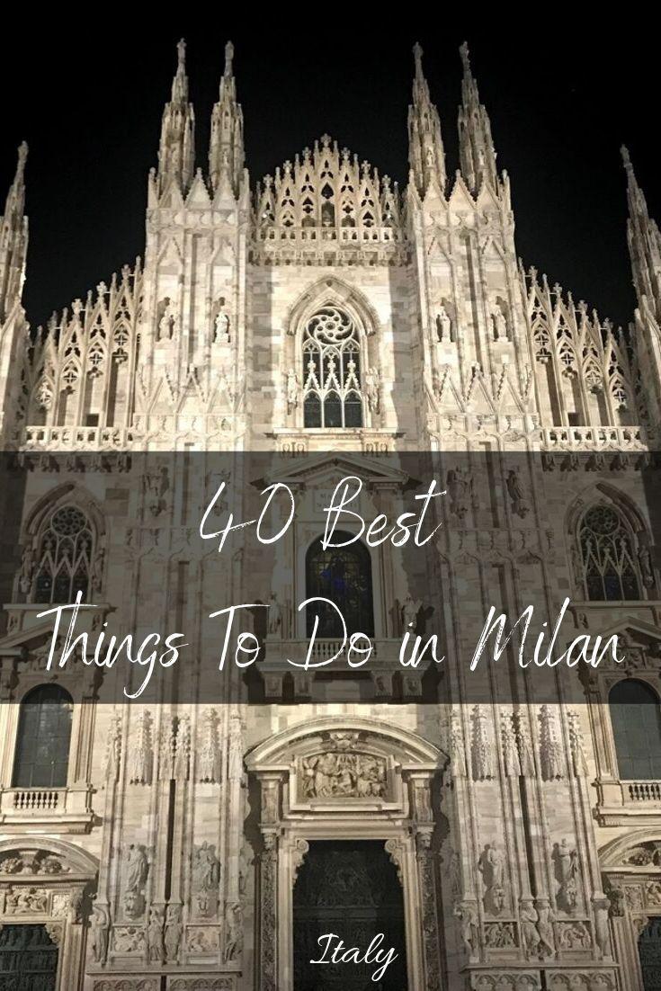 40 Things To Do In Milan That Aren T Churches Milan Milan