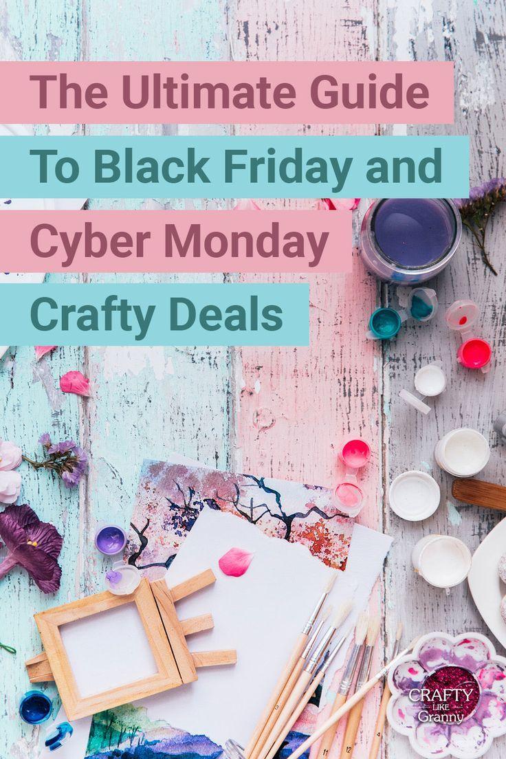 Black Friday Craft Sales 2020 Cyber Monday Craft Sales Deals Crafts Craft Sale Crafts For Kids