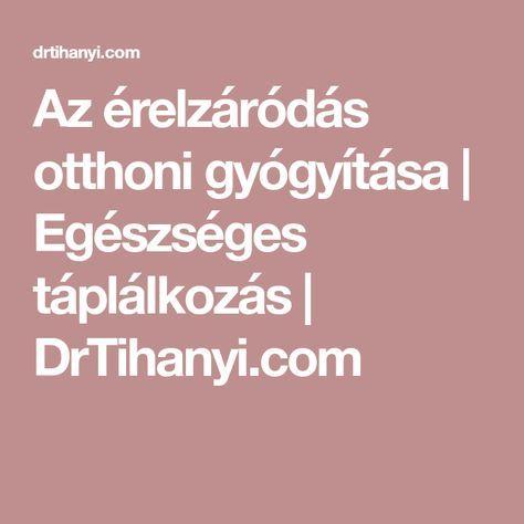 Az érelzáródás otthoni gyógyítása | Egészséges táplálkozás | DrTihanyi.com