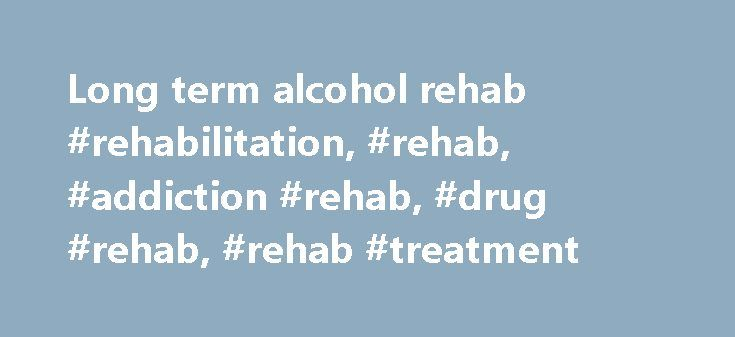 Long term alcohol rehab #rehabilitation, #rehab, #addiction #rehab, #drug #rehab, #rehab #treatment http://utah.nef2.com/long-term-alcohol-rehab-rehabilitation-rehab-addiction-rehab-drug-rehab-rehab-treatment/  Rehab Our role at UK-Rehab is to provide trustworthy, non-judgemental advice and guidance and support for anyone seeking addiction rehabilitation. We work with addicts, their friends and loved ones to establish the nature and extent of the addiction, arrange family interventions where…