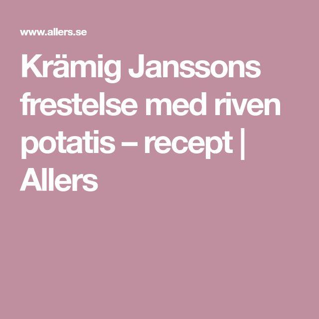 Krämig Janssons frestelse med riven potatis – recept | Allers