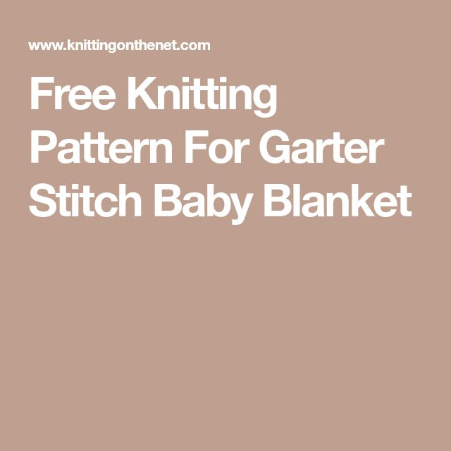 Free Knitting Pattern For Garter Stitch Baby Blanket