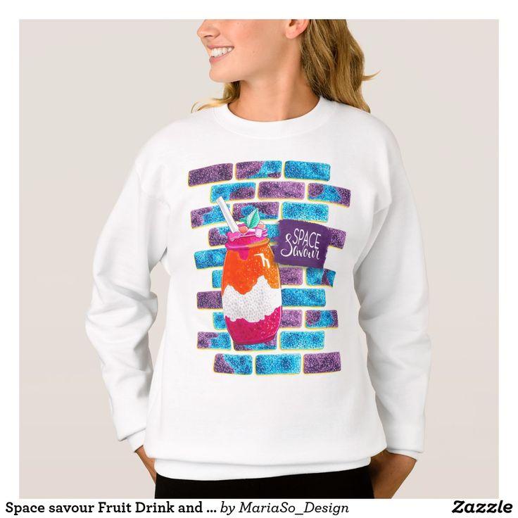 Space savour Fruit Drink and Unique cosmos bricks Sweatshirt