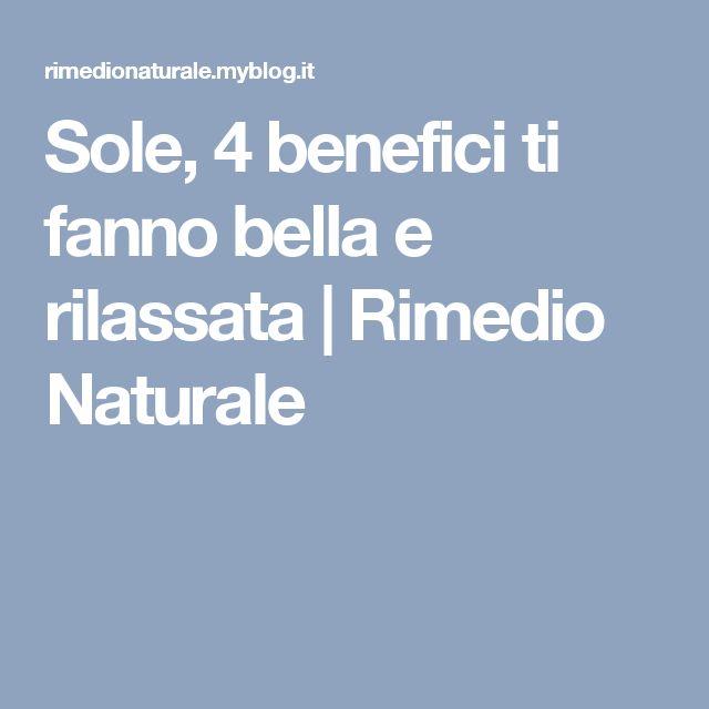 Sole, 4 benefici ti fanno bella e rilassata | Rimedio Naturale