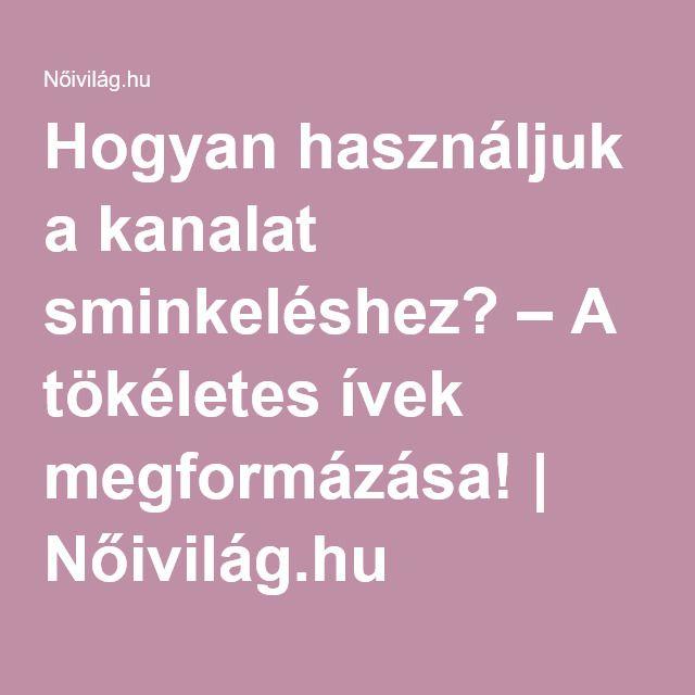 Hogyan használjuk a kanalat sminkeléshez? – A tökéletes ívek megformázása! | Nőivilág.hu