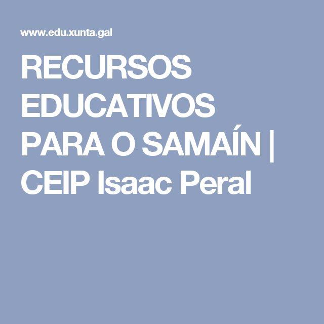 RECURSOS EDUCATIVOS PARA O SAMAÍN   CEIP Isaac Peral